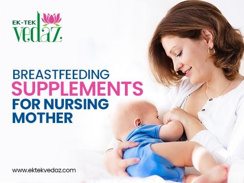 BUY BEST SUPPLEMENTS FROM EKTEK VEDAZ TO INCREASE BREAST MILK
